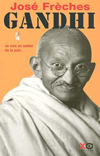 Gandhi - tome 1 - je suis un soldat de la paix (1) par José Frèches