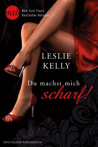 Buchseite und Rezensionen zu 'Du machst mich scharf!' von Leslie Kelly