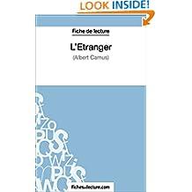L'Étranger d'Albert Camus (Fiche de lecture): Analyse complète de l'oeuvre (French Edition)