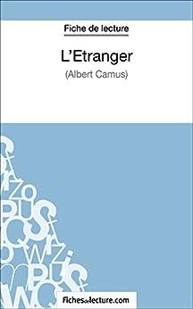 LÉtranger dAlbert Camus (Fiche de lecture): Analyse complète de loeuvre