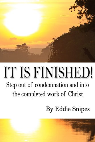 It is Finished: How God defeated condemnation and gave you the completed work of Christ