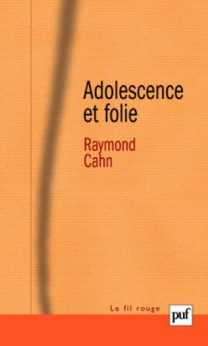 Adolescence et folie : Les déliaisons dangereuses