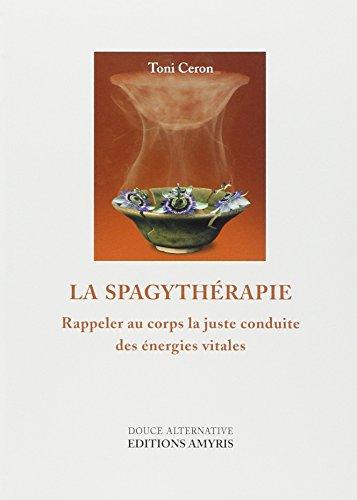 La Spagythérapie par Toni Ceron