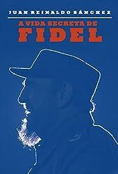A Vida Secreta de Fidel (Em Portuguese do Brasil)