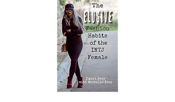 The Elusive Fashion Habits of the INTJ Female eBook: Imari Avey
