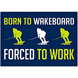 Teeburon Born to Wakeboard, Forced to Work Autocollant Pack X4
