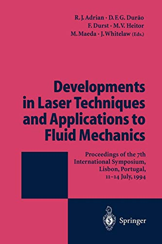 Developments in Laser Techniques and Applications to Fluid Mechanics: Proceedings of the 7th International Symposium Lisbon, Portugal, 11-14 July, 1994