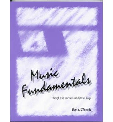 music-fundamentals-pitch-structures-and-rhythmic-design-author-elvo-s-damante-published-on-june-1994