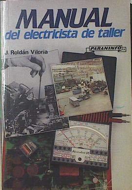 Manual del electricista de taller por J. Roldan Viloria