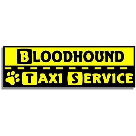 Bloodhound Taxi Service - Car Bumper Sticker / Auto Adesivi / Porta Di Casa / Window Door Dog / Cane Sign