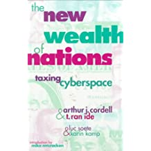 The New Wealth of Nations: Taxing Cyberspace: Taxing Cyberspace