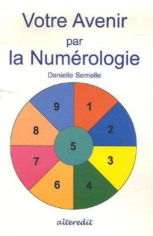 Votre Avenir par la Numérologie