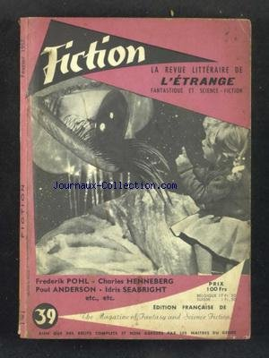 FICTION [No 39] du 01/02/1957 - FREDERIK POHL - CHARLES HENNEBERG - POUL ANDERSON - IDRIS SEABRIGHT