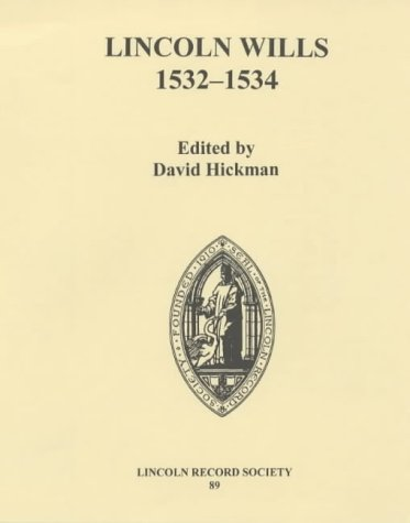 Lincoln Wills, 1532-1534 (Publications of the Lincoln Record Society)