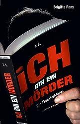 Ich bin ein Mörder: Ein Frankfurt-Krimi (Sutton Krimi)