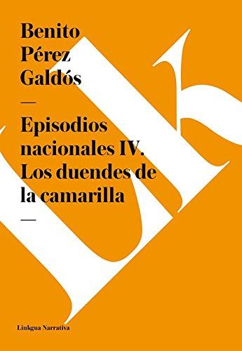 Episodios nacionales IV. Los duendes de la camarilla por Benito Pérez Galdós