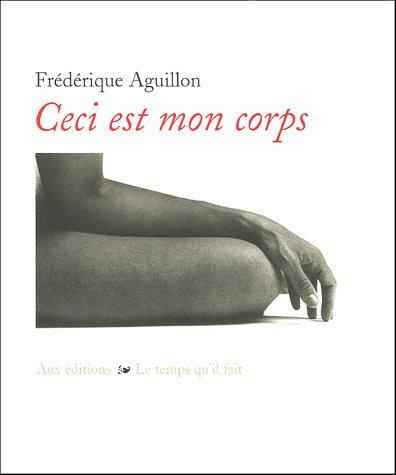 Ceci est mon corps par Frédérique Aguillon