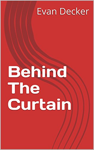 Behind The Curtain (English Edition) por Evan Decker