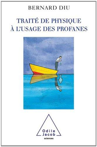 Traité de physique à l'usage des profanes par Bernard Diu