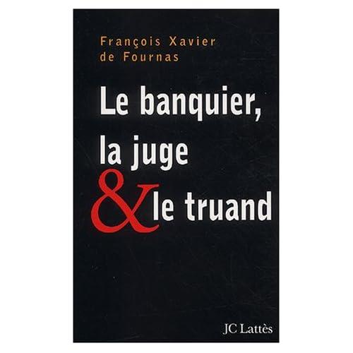 Le Banquier, la juge et le truand