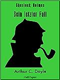 Sherlock Holmes - Sein letzter Fall: Vollständige & Illustrierte Fassung (Sherlock Holmes bei Null Papier 9)