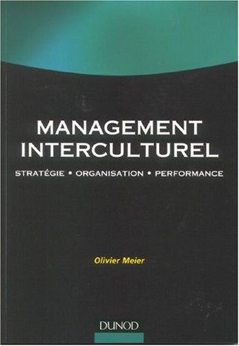 Management interculturel : Stratégie - Organisation - Performance