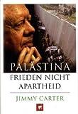 Palästina - Frieden, nicht Apartheid - Jimmy Carter