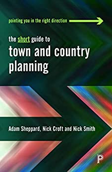 The short guide to town and country planning (Short Guides) by [Sheppard, Adam, Croft, Nick]