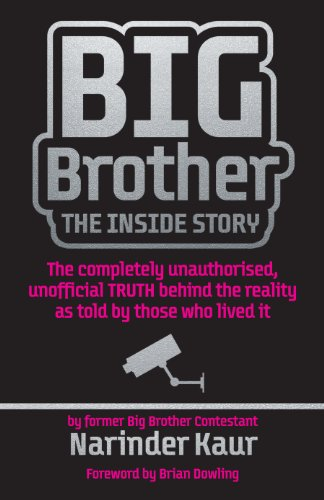 Big Brother: The Inside Story: The completely unauthorised, unofficial TRUTH behind the reality as told by those who lived it (English Edition)