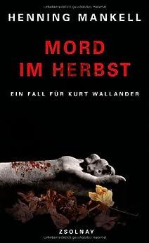 Mord im Herbst: Roman von [Mankell, Henning]