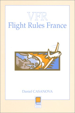VFR Flight Rules France par D. Casanova