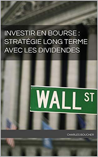 Couverture du livre Investir en bourse : stratégie long terme avec les dividendes
