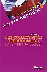 Les collectivités territoriales et la décentralisation - 7e édition
