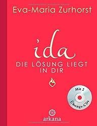 ida - Die Lösung liegt in dir von Eva-Maria Zurhorst (15. November 2011) Gebundene Ausgabe