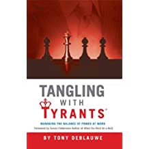 Tangling with Tyrants: Managing the Balance of Power at Work (English Edition)