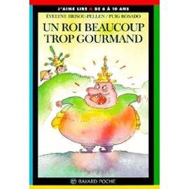 UN ROI BEAUCOUP TROP GOURMAND. 5me dition
