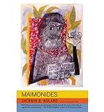 [(Maimonides )] [Author: Sherwin B. Nuland] [Aug-2008]
