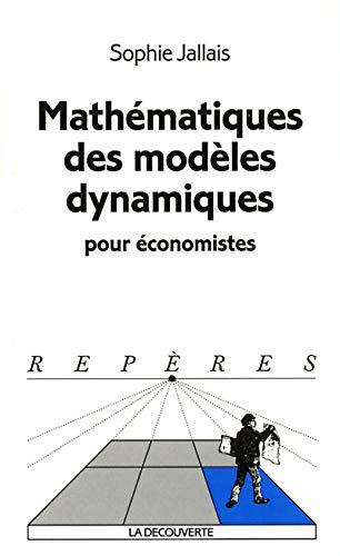 Mathématiques des modèles dynamiques pour économistes par Sophie Jallais