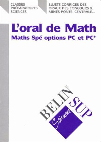 L'oral de math : Maths Spé options PC et PC* par Collectif