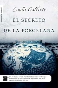 El secreto de la porcelana  par Emilio Calderón