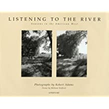 Listening to the River: Seasons in the American West by William Stafford (1899-12-30)