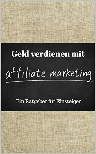 Affiliate Marketing: Ein Ratgeber für Einsteiger