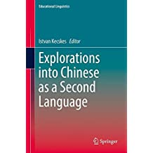 Explorations into Chinese as a Second Language (Educational Linguistics)