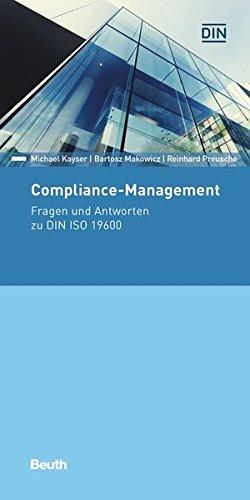 Compliance-Management: Fragen und Antworten zu DIN ISO 19600 (Beuth Pocket)