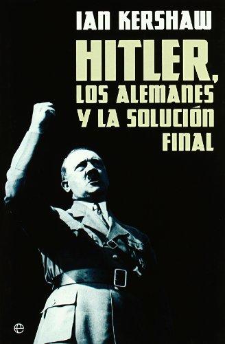 Descargar Libro Hitler, los alemanes y la solucion final (Historia (la Esfera)) de Ian Kershaw