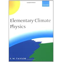 Elementary Climate Physics by F. W. Taylor (2005-09-01)