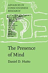 The Presence of Mind (Advances in Consciousness Research) by Daniel D. Hutto (1999-05-15)