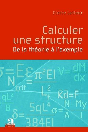 Calculer une structure : De la thorie  l'exemple de Pierre Latteur (2 octobre 2006) Broch