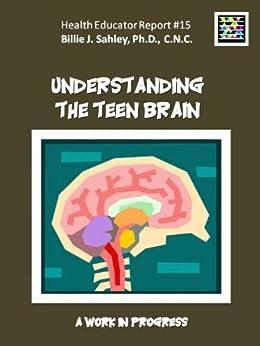 Descargar Con Mejortorrent Understanding the Teen Brain - Health Educator Report #15 De Gratis Epub