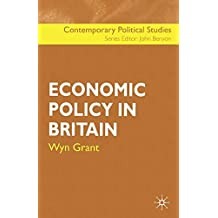 Economic Policy in Britain (Contemporary Political Studies)